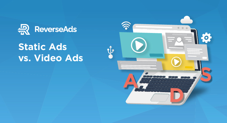 static ads vs video ads