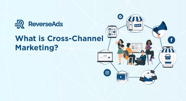 what is cross-channel marketing