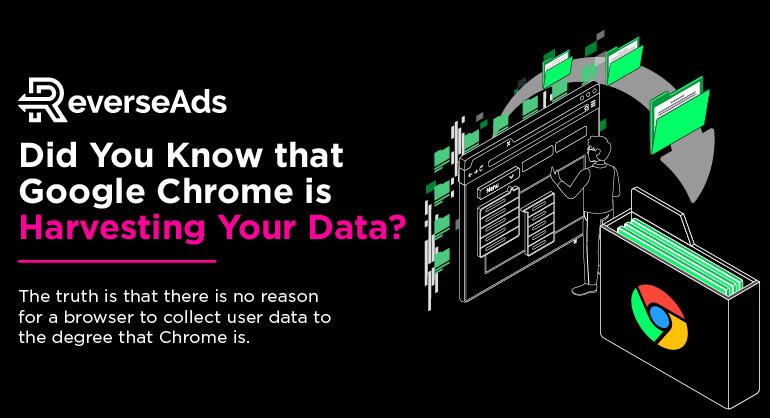 Google Chrome Harvesting Your Data